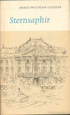 Geissler, Horst Wolfram - Sternsaphir [antikvár]