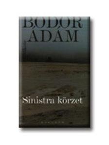 Bodor Ádám - SINISTRA KÖRZET - ÚJ BORÍTÓ