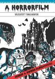 Kárpáti György, Schreiber András (szerkesztők), Farkas Viktor, Huber Zoltán, Kárpáti György, Kovács Gellért, Orosdy Dániel, Schreiber Andr - A horrorfilm - Válogatott tanulmányok