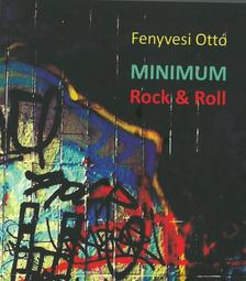 Fenyvesi Ottó - Minimum - Rock & Roll