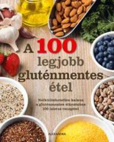 - A 100 legjobb gluténmentes étel - Nélkülözhetetlen kalauz a gluténmentes étkezéshez 100 ízletes recepttel