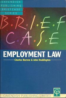 BARROW, CHARLES - DUDDINGTON, JOHN - Employment Law [antikvár]