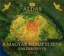 - Áldás együttes - Szendrey Marót Ervin / A magyar nemzeti emlékkönyve CD-vel
