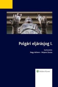 Zsuzsa Nagy Adrienn - Wopera - Polgári eljárásjog I. [eKönyv: epub, mobi]