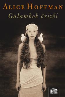 Alice Hoffman - Galambok őrizői