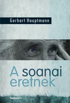 Hauptmann, Gerhart - A soanai eretnek [eKönyv: epub, mobi]