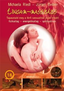 Michaela Riedl - Jürgen Becker - Lingam-masszázs-Ajándék DVD-vel! -Puhatáblás