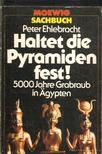 Ehlebracht, Peter - Haltet die Pyramiden fest! [antikvár]
