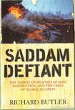 Butler, Richard - Saddam Defiant [antikvár]