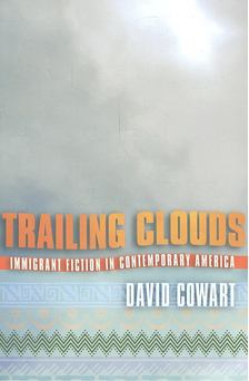 COWART, DAVID - Trailing Clouds - Immigrant Fiction in Contemporary America [antikvár]