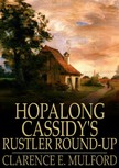 Mulford Clarence E. - Hopalong Cassidy's Rustler Round-Up [eKönyv: epub,  mobi]