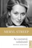 SCHULMAN, MICHAEL - Az ezerarcú színésznő - Meryl Streep [eKönyv: epub,  mobi]
