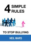 Mars Neil - 4 Simple Rules to Stop Bullying [eKönyv: epub,  mobi]