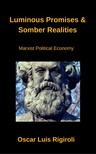 Rigiroli Oscar Luis - Luminous Promises & Somber Realities - Marxist Political Economy [eKönyv: epub,  mobi]