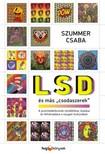 """Szummer Csaba - LSD és más """"csodaszerek"""" - A pszichedelikumok tündöklése,  bukása és feltámadása a nyugati kultúrában [eKönyv: epub,  mobi]"""