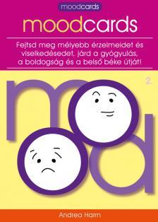 MOODCARDS 2. Fejtsd meg mélyebb érzelmeidet és viselkedésedet,  járd a gyógyulás, a boldogság és a belső béke útját!