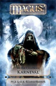 Wayne Chapman - KARNEVÁL - M.A.G.U.S - KLASSZIKUSOK