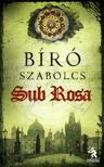 Bíró Szabolcs - Sub Rosa