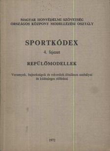 Sportkódex 4. fejezet - Repülőmodellek [antikvár]