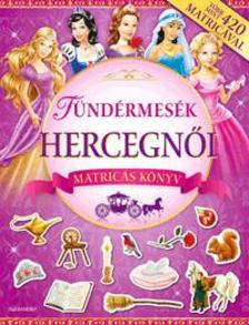 - Tündérmesék hercegnői - Matricás könyv - Több mint 420 matricával