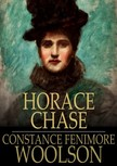 Woolson Constance Fenimore - Horace Chase [eKönyv: epub,  mobi]