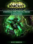 Games HSE - World of Warcraft Legion Unofficial Tips,  Cheats,  Tricks,  & Strategies [eKönyv: epub,  mobi]