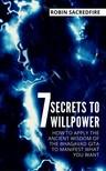 Sacredfire Robin - 7 Secrets to Willpower [eKönyv: epub, mobi]