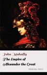 Mahaffy John - The Empire of Alexander the Great [eKönyv: epub,  mobi]