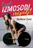 Sohee Lee - Egyél, izmosodj, szépülj!<!--span style='font-size:10px;'>(G)</span-->