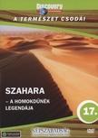 Discovery - SZAHARA - A HOMOKDŰNÉK LEGENDÁJA - A TERMÉSZET CSODÁI - DVD -