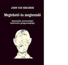 VAN MIEGHEM, JOHN - MEGTEHETŐ ÉS MEGTEENDŐ