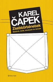 Karel Eapek - Zsebtörténetek - Betörők, bírák, bűvészek és társaik  [eKönyv: epub, mobi]