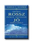 Harold S. Kushner - Amikor rossz dolgok történnek jó emberekkel