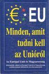 Csiffáry Tamás - Minden,  amit tudni kell az Unióról [antikvár]