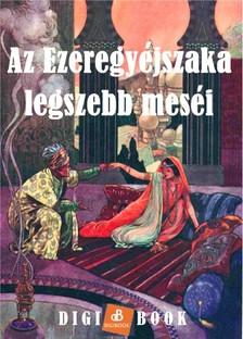 - Az Ezeregyéjszaka legszebb meséi [eKönyv: epub, mobi]