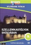 - SZELLEMKASTÉLYOK SKÓCIÁBAN - VILÁGUNK TITKAI - DVD - DISCOVERY