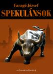 FARAGÓ JÓZSEF - Spekulánsok [eKönyv: pdf,  epub,  mobi]