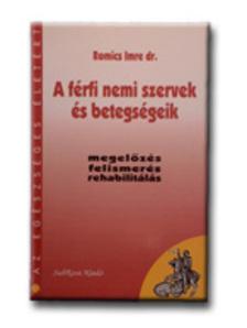 Dr. Romics Imre - A férfi nemi szervek és betegségeik