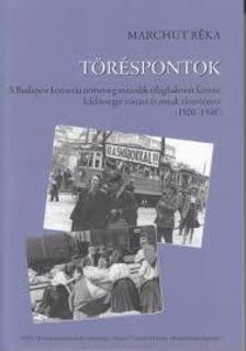 Marchut Réka - Töréspontok - A Budapest környéki németség második világháborút követő felelősségre vonása és annak előzményei (1920-1948)