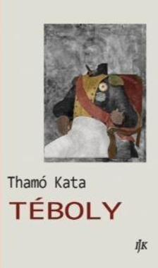 Thamó Kata - Téboly