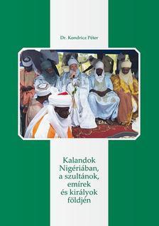 dr. Kondricz Péter - Kalandok Nigériában, a szultánok, emírek és királyok földjén
