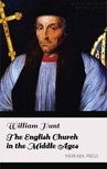 Hunt William - The English Church in the Middle Ages [eKönyv: epub, mobi]