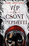 Tomi Adeyemi - Vér és csont gyermekei<!--span style='font-size:10px;'>(G)</span-->