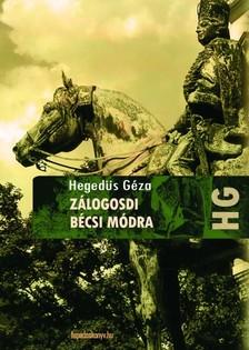 Hegedüs Géza - A leghuszárabb huszár, Zálogosdi bécsi módra [eKönyv: epub, mobi]