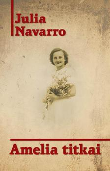 Julia Navarro - Amelia titkai