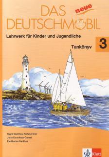 Jutta Douvitsas-Gamst, Sigrid Xanthos-Kretzschmer - DAS NEUE DEUTSCHMOBIL 3. TANKÖNYV