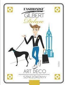 - Fashionist Gilbert - ART DECO - Stílustörténeti színezőkönyv ###