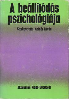 Molnár István - A beállítódás pszichológiája [antikvár]