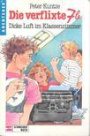KUNTZE, PETER - Die verflixte 7b - Dicke Luft im Klassenzimmer [antikvár]