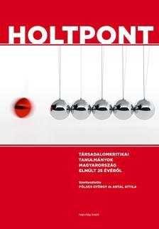 Szerk.: Földes György--Antal Attiila - Holtpont